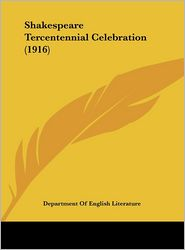 Shakespeare Tercentennial Celebration (1916) - Department Of English Literature