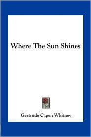 Where The Sun Shines - Gertrude Capen Whitney