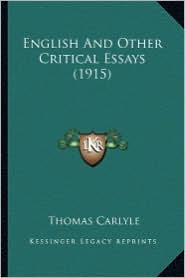 English and Other Critical Essays (1915) - Thomas Carlyle