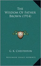 The Wisdom of Father Brown (1914) - G.K. Chesterton