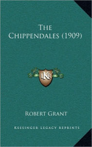 The Chippendales (1909) - Robert Grant