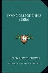 Two College Girls (1886) - Helen Dawes Brown