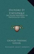 Histoire Et Statistique - Georges Frederic Goguel
