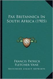 Pax Britannica in South Africa (1905) - Francis Patrick Fletcher-Vane