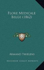 Flore Medicale Belge (1862) - Armand Thielens