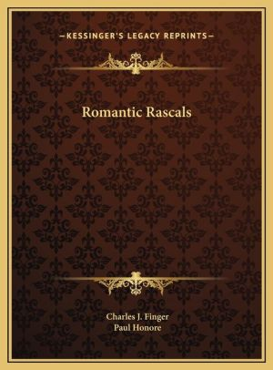 Romantic Rascals - Charles J. Finger, Paul Honore (Illustrator)