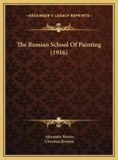 The Russian School of Painting (1916) - Alexandre Benois