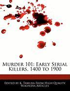 Murder 101: Early Serial Killers, 1400 to 1900