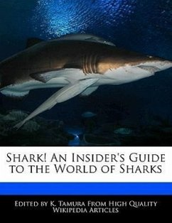 Shark! an Insider's Guide to the World of Sharks - Cleveland, Jacob Tamura, K.