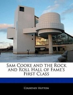Sam Cooke and the Rock and Roll Hall of Fame's First Class - Hutton, Courtney