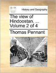 The View Of Hindoostan. . Volume 2 Of 4 - Thomas Pennant