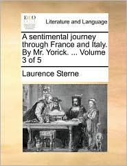 A sentimental journey through France and Italy. By Mr. Yorick. . Volume 3 of 5 - Laurence Sterne