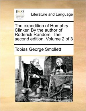 The expedition of Humphry Clinker. By the author of Roderick Random. The second edition. Volume 2 of 3 - Tobias George Smollett