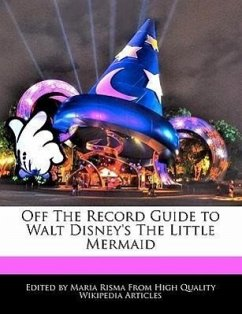 Off the Record Guide to Walt Disney's the Little Mermaid - Risma, Maria