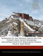 Wonders of the World: Focus on USA Today's New Seven Wonders Including Old City Jerusalem, Potala Palace and More