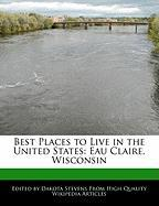 Best Places to Live in the United States: Eau Claire, Wisconsin