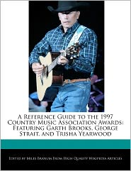 A Reference Guide To The 1997 Country Music Association Awards - Miles Branum