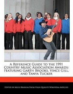 A Reference Guide to the 1991 Country Music Association Awards: Featuring Garth Brooks, Vince Gill, and Tanya Tucker - Branum, Miles
