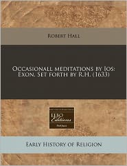 Occasionall Meditations By Ios - Robert Hall