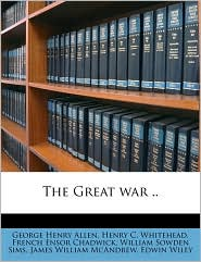 The Great war. - French Ensor Chadwick, William Sowden Sims, Edwin Wiley