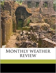 Monthly weather review - Created by Canada. Meteorological Service
