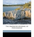The American Journal of Psychology - G Stanley Hall