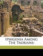 Iphigenia Among the Taurians;