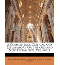 A Commentary, Critical and Explanatory, on the Old and New Testaments, Volume 1 - David Brown