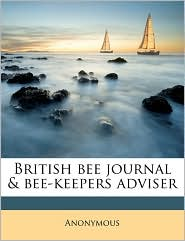 British bee journal & bee-keepers adviser Volume v.36 1908 - Anonymous