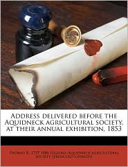 Address delivered before the Aquidneck agricultural society, at their annual exhibition, 1853