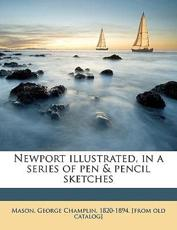 Newport Illustrated, in a Series of Pen & Pencil Sketches
