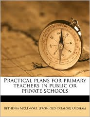 Practical Plans For Primary Teachers In Public Or Private Schools - Bethenia Mclemore. [From Old Cat Oldham