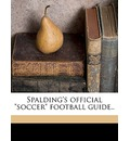 Spalding's Official Soccer Football Guide.. - Thomas W Cahill