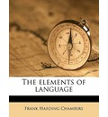 The Elements of Language - Frank Harding Chambers