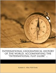 International geographical history of the world, accompanying the