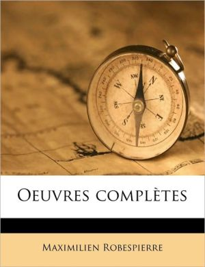 Oeuvres Completes Volume 2 - Maximilien Robespierre