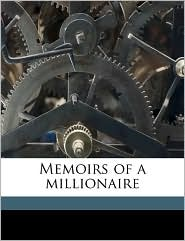 Memoirs of a millionaire - Lucia True Ames Mead