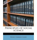 Principles of Social Science Volume 2 - Henry Charles Carey