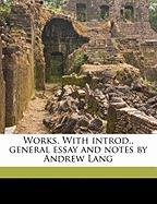 Works. with Introd., General Essay and Notes by Andrew Lang