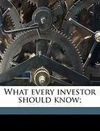 What Every Investor Should Know;