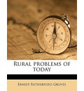 Rural Problems of Today - Ernest Rutherford Groves