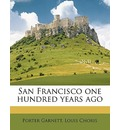 San Francisco One Hundred Years Ago - Louis Choris
