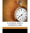 A Puzzle for a Curious Girl - Fl 1801 S W