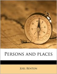 Persons and places - Joel Benton