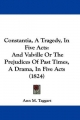 Constantia, A Tragedy, In Five Acts - Ann M. Taggart