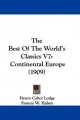 Best of the World's Classics V7 - Henry Cabot Lodge; Francis W Halsey