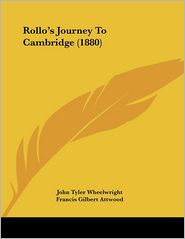 Rollo's Journey To Cambridge (1880) - John Tyler Wheelwright