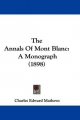 Annals of Mont Blanc - Charles Edward Mathews