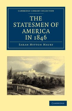 The Statesmen of America in 1846 - Maury, Sarah Mytton