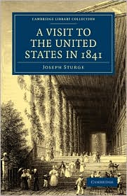 A Visit to the United States in 1841 - Joseph Sturge